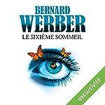 Le sixième sommeil   Bernard Werber