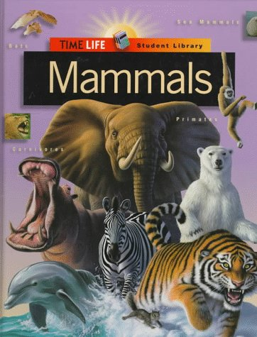 Mammals (Time-life Student Library)