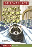 Ferret in the Bedroom, Lizards in the Fridge