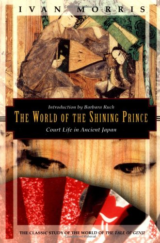 The World of the Shining Prince: Court Life in Ancient...