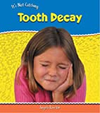 Tooth Decay (It's Not Catching) (0431021465) by Angela Royston