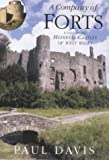 Paul R. Davis A Company of Forts: A Guide to the Medieval Castles of West Wales