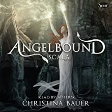 Scala: Angelbound Origins, Volume 2 Audiobook by Christina Bauer Narrated by Christina Bauer