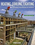 Heating, Cooling, Lighting: Sustainable Design Methods for Architects - 0470048093