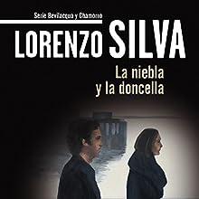 La niebla y la doncella [The Fog and the Maiden]: Bevilacqua Audiobook by Lorenzo Silva Narrated by Gustavo Bonfigli