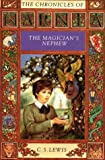 C. S. Lewis The Magician's Nephew (The Chronicles of Narnia, Book 1) (Lions)