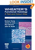 Wheater's Functional Histology: A Text and Colour Atlas, 5th Edition