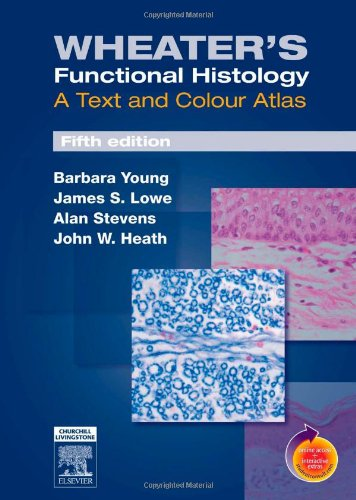 Wheater's Functional Histology: A Text and Colour Atlas,...
