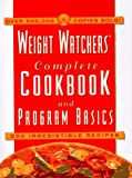 Weight Watchers Complete Cookbook & Program Basics: 500 Irresistible Recipes (0028620771) by Weight Watchers