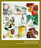 img - for The Just-Fit Diet: The Physician's Guide for a Healthy Lifestyle book / textbook / text book