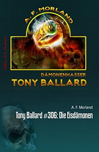Tony Ballard #306: Die Eisdämonen: Grusel-Krimi