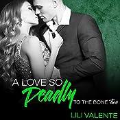 A Love So Deadly: To the Bone, Book 2 | Lili Valente