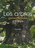echange, troc Jeroen Pater - Les arbres remarquables d'Europe : Une promenade parmi les arbres les plus impressionnants d'Europe