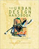 cover of The Urban Design Handbook: Techniques and Working Methods (Norton Book for Architects and Designers)