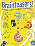 Brainteasers! Over 200 Puzzles to Get Your Head Around.