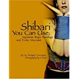"Shibari You Can Use: Japanese Rope Bondage and Erotic Macram: Japanese Rope Bondage and Erotic Macrameby Lee ""Bridgett"" Harrington"