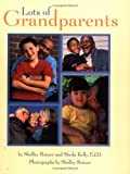 Lots Of Grandparents (Shelley Rotner's Early Childhood Library)