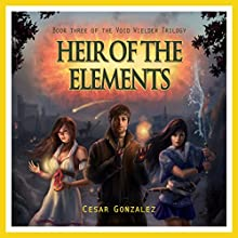Heir of the Elements: The Void Wielder Trilogy, Book 3 Audiobook by Cesar Gonzalez Narrated by David A. Conatser