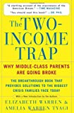 The Two-Income Trap: Why Middle-Class Parents are Going Broke (0465090907) by Elizabeth Warren