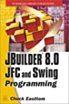 JBuilder 8.0 JFC and SWING Programmin...