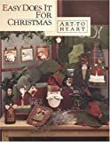 img - for Easy Does It For Christmas (Art To Heart #519B) book / textbook / text book