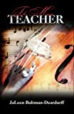 The Music Teacher (1424122570) by JaLeen Bultman-Deardurff