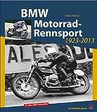 BMW Motorrad-Rennsport 1923-2013: 90 Jahre BMW-Motorräder