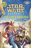 img - for Jar Jar's Mistake (Star Wars, Episode 1) book / textbook / text book