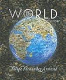 The World: A History, Volume A (to 1200) (0131777653) by Fernandez-Armesto, Felipe