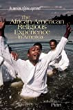 img - for The African American Religious Experience in America (The American Religious Experience) book / textbook / text book