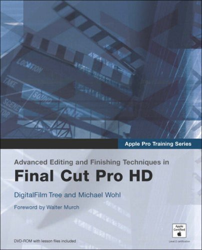 Apple Pro Training Series: Advanced Editing and Finishing Techniques in Final Cut Pro HD