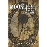 Moonlight on the Nantahala ~ Micheal Rivers