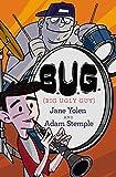 B.U.G. (Big Ugly Guy)