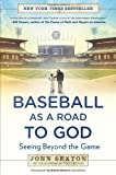 Baseball as a Road to God: Seeing Beyond the Game (1592408648) by Sexton, John