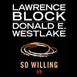 So Willing | Lawrence Block,Donald E. Westlake