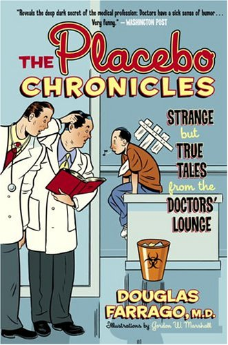 The Placebo Chronicles: Strange But True Tales From the Doctors