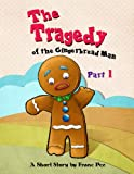 img - for The Tragedy of the Gingerbread Man (Book One) book / textbook / text book