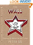 The Wall: Growing Up Behind the Iron...
