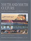 Youth and Youth Culture in the Contemporary Middle East (Procedings of the Danish Institute in Damascus) (Procedings of the Danish Institute in ... OF THE DANISH INSTITUTE AT DAMASCUS)