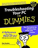 Troubleshooting Your PC For Dummies (For Dummies (Computers)) (0764516698) by Gookin, Dan