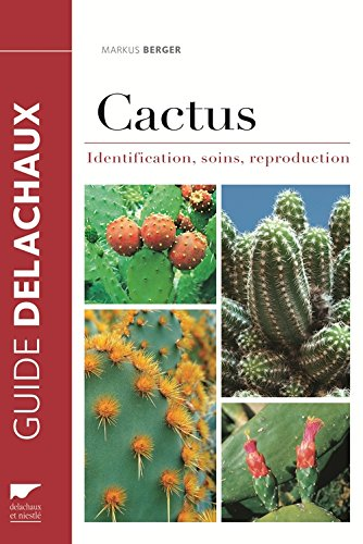 Cactus : Identification, soins, reproduction