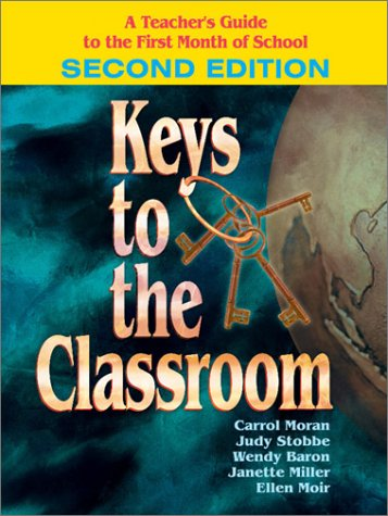 Keys to the Classroom: A Teacher's Guide to the First Month of School