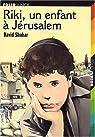 Riki, un enfant à Jérusalem par Shahar