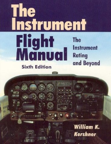 The Instrument Flight Manual: The Instrument Rating and Beyond, Sixth Edition