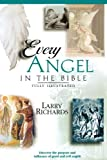 Every Angel In The Bible (0785245332) by Larry Richards