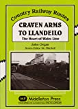 John Organ Craven Arms to Llandeilo: The Heart of the Wales Line (Country Railway Routes)