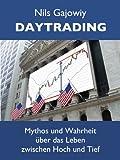 Daytrading - Mythos und Wahrheit (German Edition)