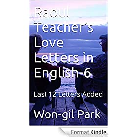 Raoul Teacher's Love Letters in English-6: Last 12 Letters Added (English Edition)