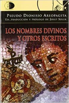 LOS NOMBRES DIVINOS Y OTROS ESCRITOS (Spanish) Perfect Paperback