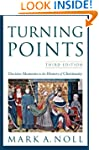 Turning Points: Decisive Moments in t...